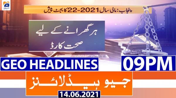 Geo Headlines 09 PM | 14th June 2021