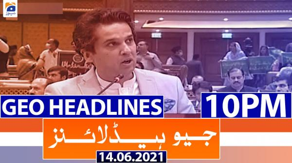 Geo Headlines 10 PM | 14th June 2021