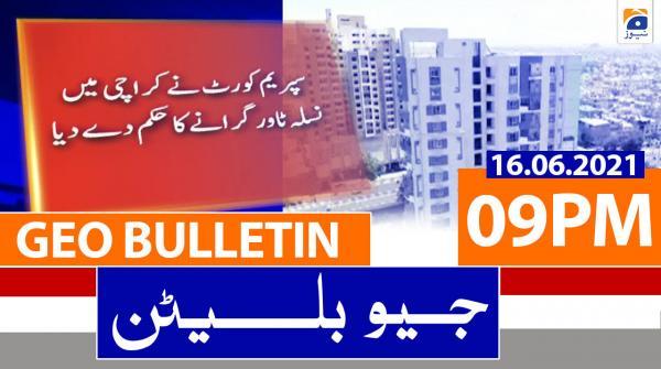Geo Bulletin 09 PM | 16th June 2021