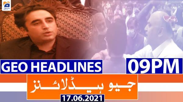 Geo Headlines 09 PM | 17th June 2021