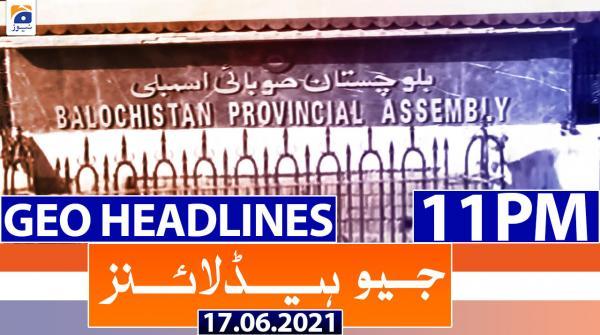 Geo Headlines 11 PM | 17th June 2021