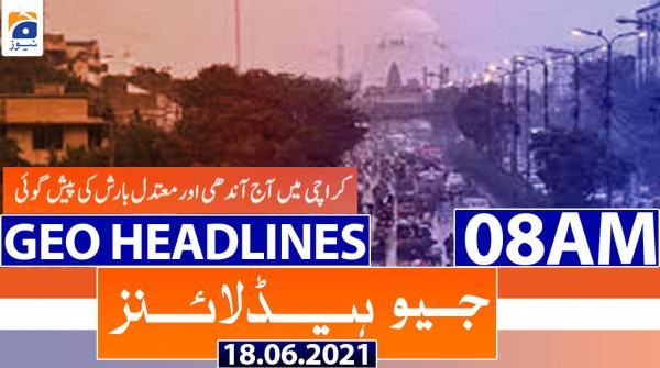 Geo Headlines 08 AM | 18th June 2021