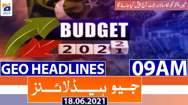 Geo Headlines 09 AM | 18th June 2021