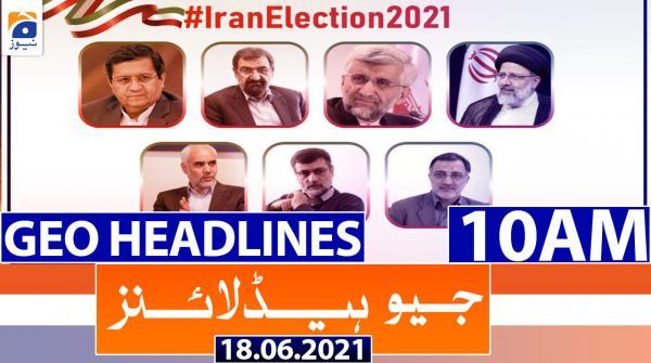 Geo Headlines 10 AM | 18th June 2021
