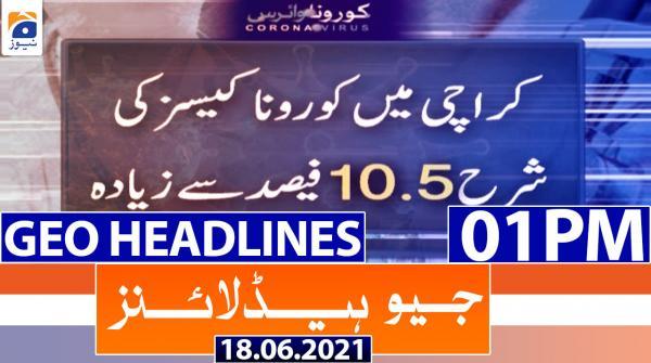 Geo Headlines 01 PM | 18th June 2021