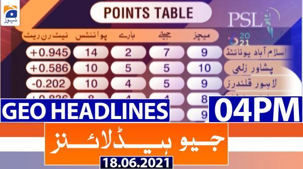 Geo Headlines 04 PM | 18th June 2021