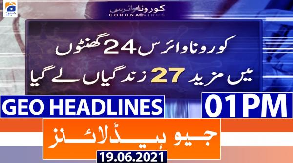 Geo Headlines 01 PM | 19th June 2021