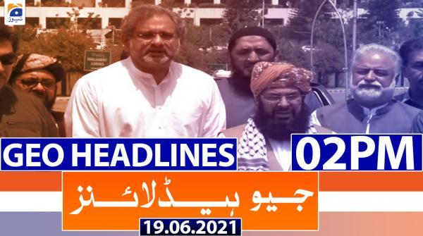 Geo Headlines 02 PM | 19th June 2021