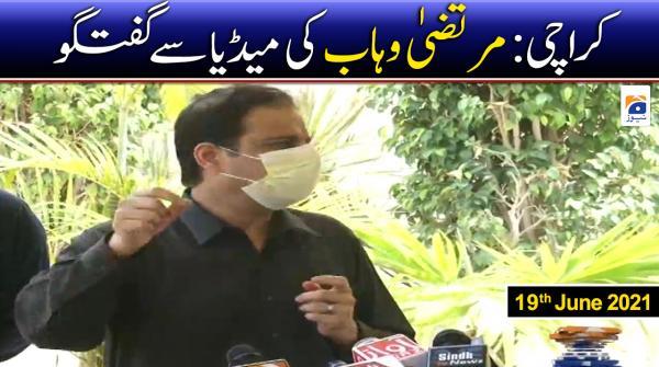 Karachi: Murtaza Wahab Media Talk | 19th June 2021