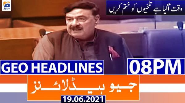 Geo Headlines 08 PM | 19th June 2021