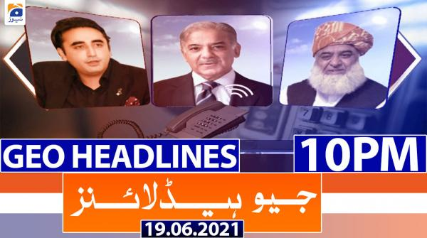 Geo Headlines 10 PM | 19th June 2021