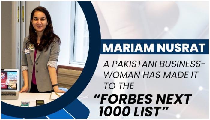 Another milestone: Pakistans Mariam Nusrat Adil makes it to Forbes Next 1000 List