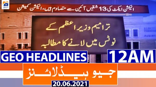 Geo Headlines 12 AM | 20th June 2021
