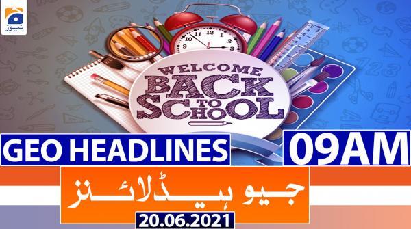 Geo Headlines 09 AM | 20th June 2021