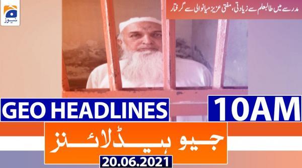 Geo Headlines 10 AM | 20th June 2021