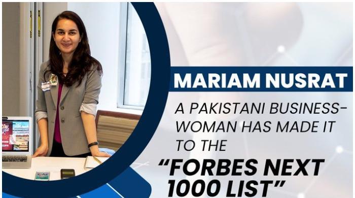Another milestone: Pakistan's Mariam Nusrat Adil makes it to Forbes Next 1000 List