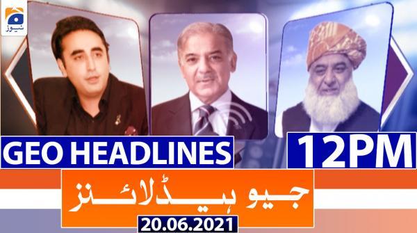 Geo Headlines 12 PM | 20th June 2021