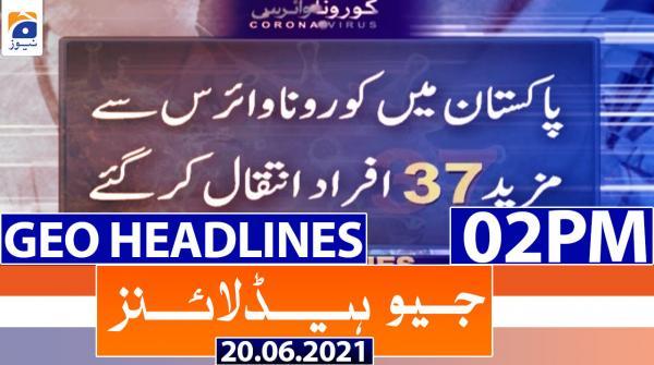 Geo Headlines 02 PM | 20th June 2021