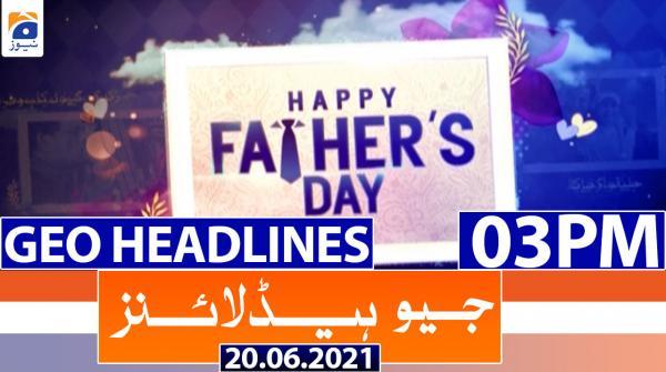 Geo Headlines 03 PM | 20th June 2021