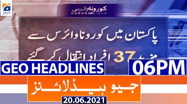 Geo Headlines 06 PM | 20th June 2021