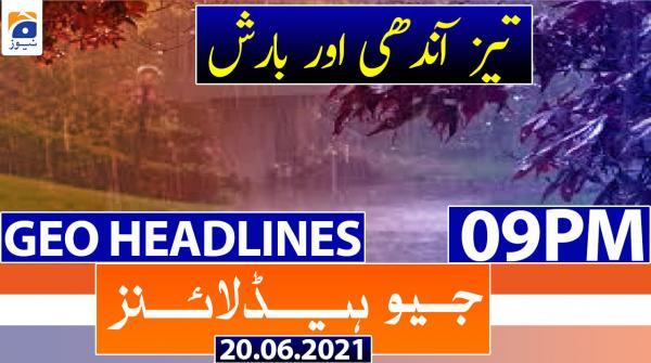 Geo Headlines 09 PM | 20th June 2021