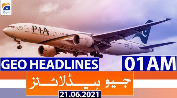 Geo Headlines 01 AM | 21st June 2021