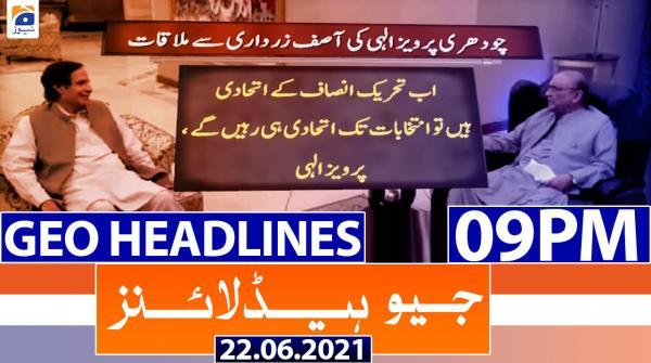Geo Headlines 09 PM | 22nd June 2021