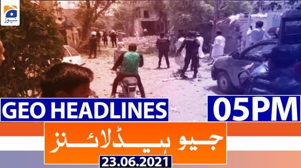 Geo Headlines 05 PM | 23rd June 2021