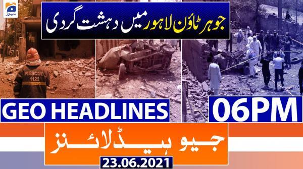 Geo Headlines 06 PM | 23rd June 2021