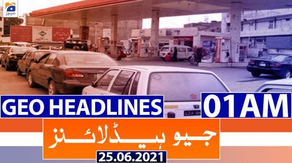 Geo Headlines 01 AM | 25th June 2021