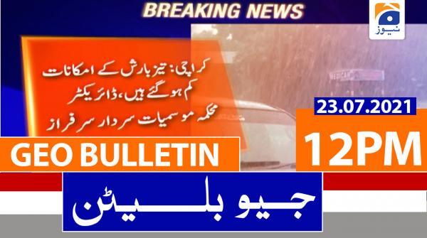 Geo Bulletin 12 PM   23rd July 2021