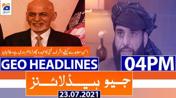 Geo Headlines 04 PM   23rd July 2021