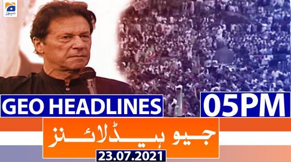 Geo Headlines 05 PM   23rd July 2021