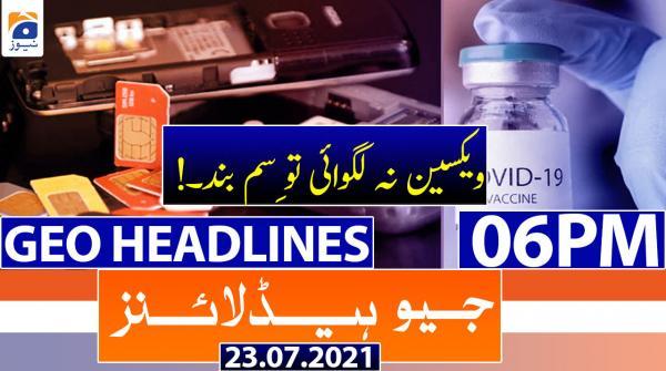 Geo Headlines 06 PM   23rd July 2021