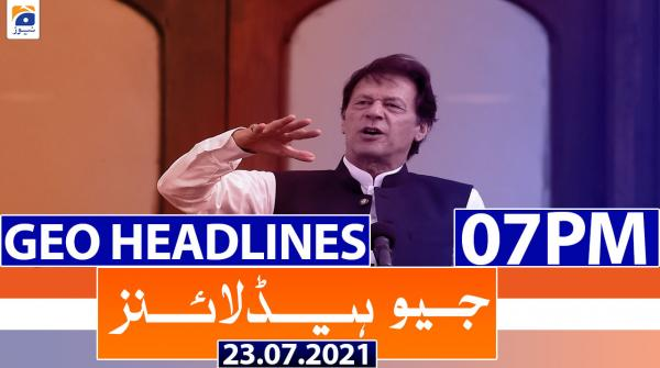 Geo Headlines 07 PM   23rd July 2021