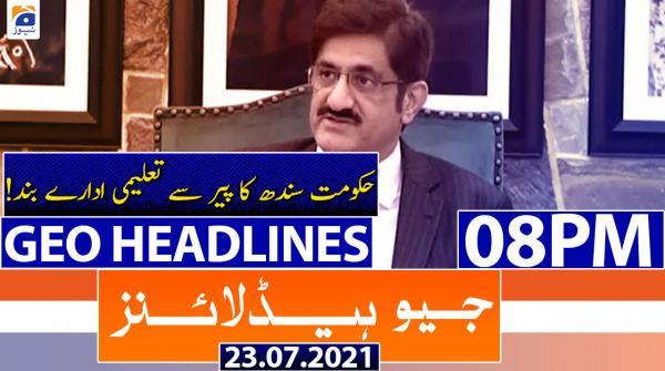 Geo Headlines 08 PM   23rd July 2021