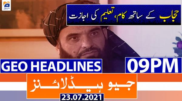 Geo Headlines 09 PM   23rd July 2021