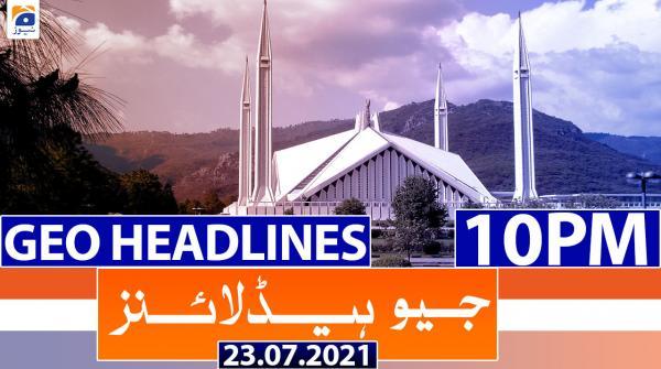 GeoHeadlines 10 PM   23rd July 2021