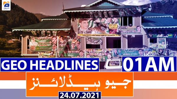 Geo Headlines 01 AM | 24th July 2021