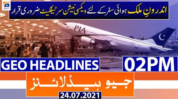 Geo Headlines 02 PM | 24th July 2021