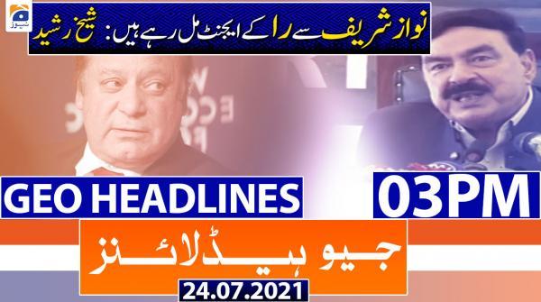 Geo Headlines 03 PM | 24th July 2021