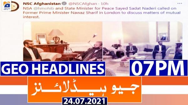 Geo Headlines 07 PM | 24th July 2021