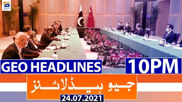 Geo Headlines 10 PM | 24th July 2021