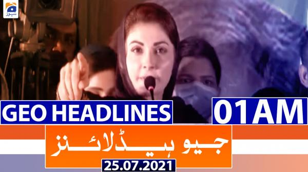 Geo Headlines 01 AM | 25th July 2021