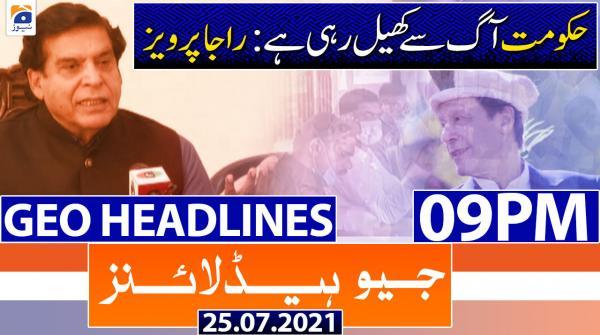 Geo Headlines 09 PM | 25th July 2021