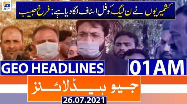 Geo Headlines 01 AM | 26th July 2021