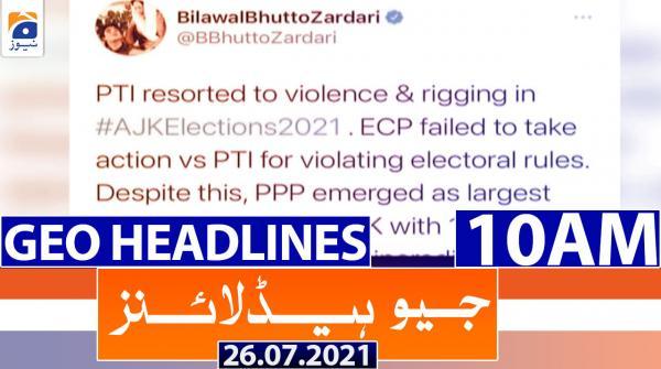 Geo Headlines 10 AM | 26th July 2021
