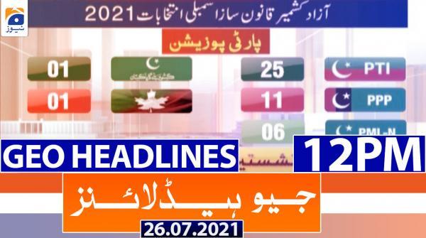 Geo Headlines 12 PM | 26th July 2021