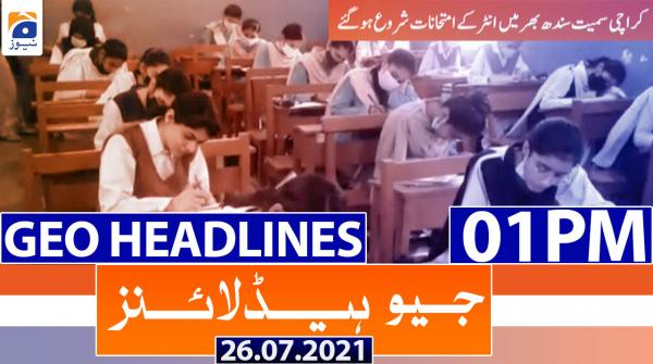 Geo Headlines 01 PM | 26th July 2021