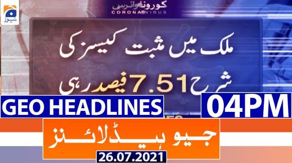 Geo Headlines 04 PM | 26th July 2021